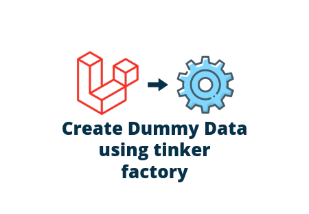 Laravel 7 - How to Create Dummy Data using laravel/tinker Package?