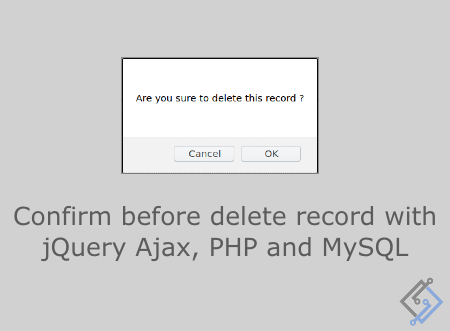 Create confirmation alert before delete record with jQuery Ajax, PHP and MySQL