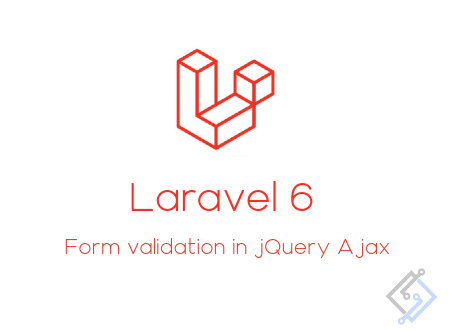 Form validation with Jquery Ajax in Laravel 6